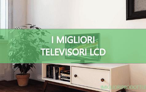 I migliori televisori LCD