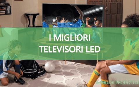 I migliori televisori led