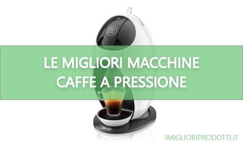 Macchine caffe a pressione