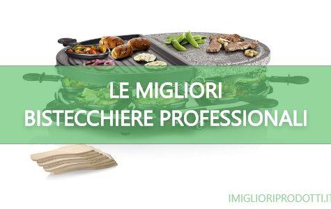le migliori bistecchiere professionali