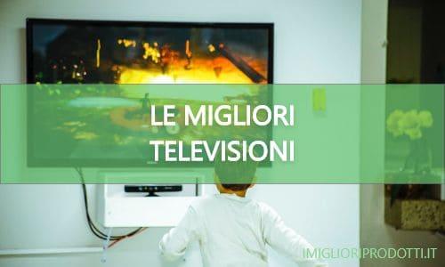 le migliori televisioni