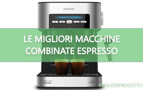 macchine caffe combinato espresso