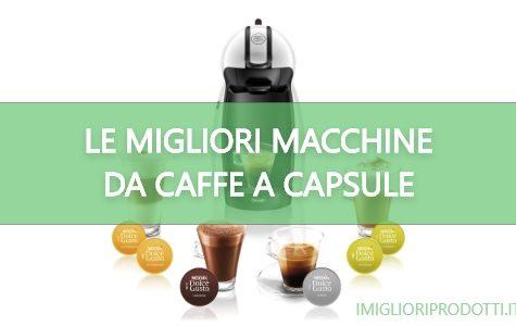 migliori macchine caffe capsule