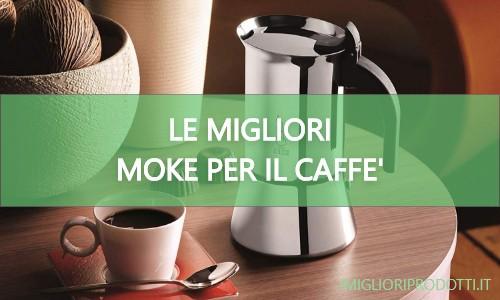 migliori moke caffe