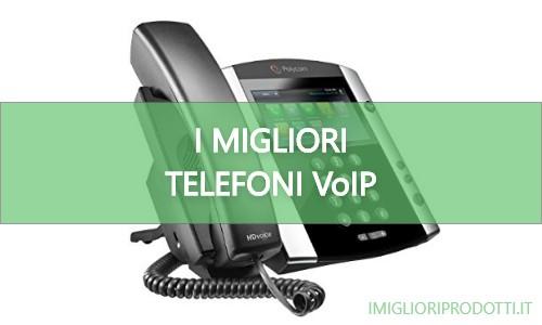 migliori telefoni VoIP
