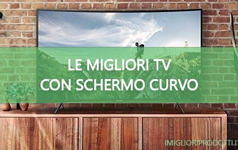 migliori tv con schermo curvo