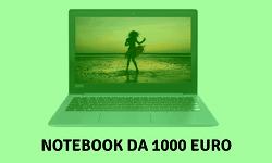 Notebook da 1000 euro
