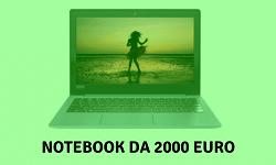 Notebook da 2000 euro